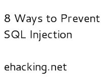 http://www.ehacking.net/2013/11/8-ways-to-prevent-sql-injection.html