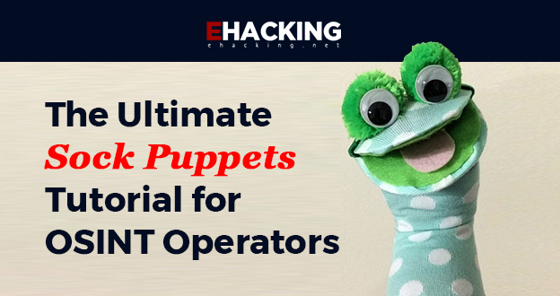 The-Ultimate-Sock-Puppets-Tutorial-for-OSINT-Operators